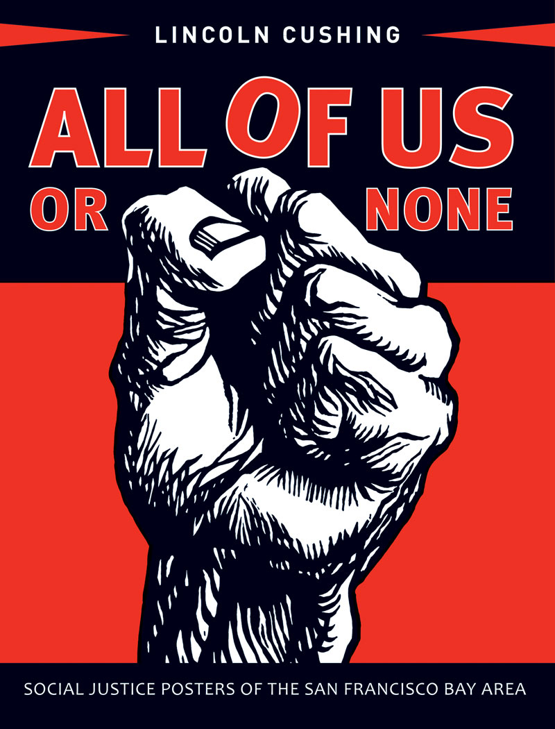 All of Us or None: Social Justice Posters of the San Francisco Bay Area