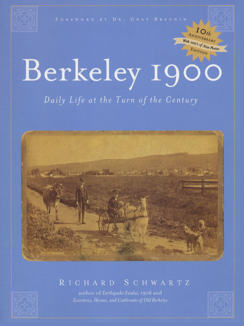 Berkeley 1900: Daily Life at the Turn of the Century (10th Anniversary Edition)