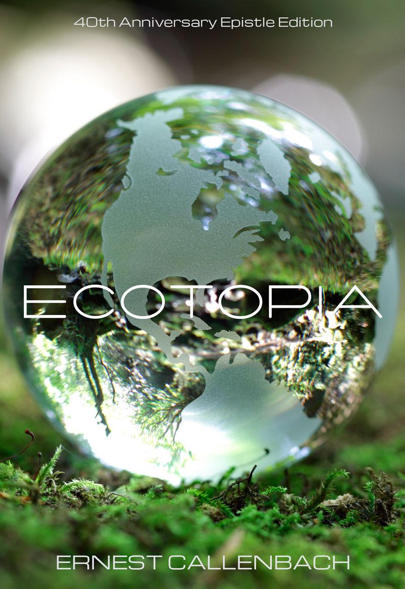 Ecotopia (40th Anniversary Epistle Edition)