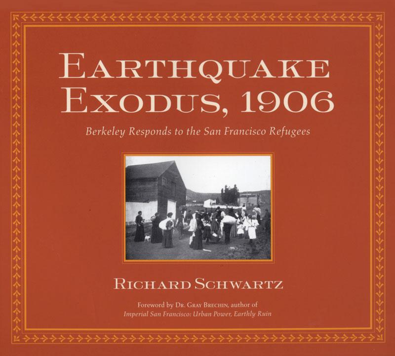 Earthquake Exodus, 1906: Berkeley Responds to the San Francisco Refugees