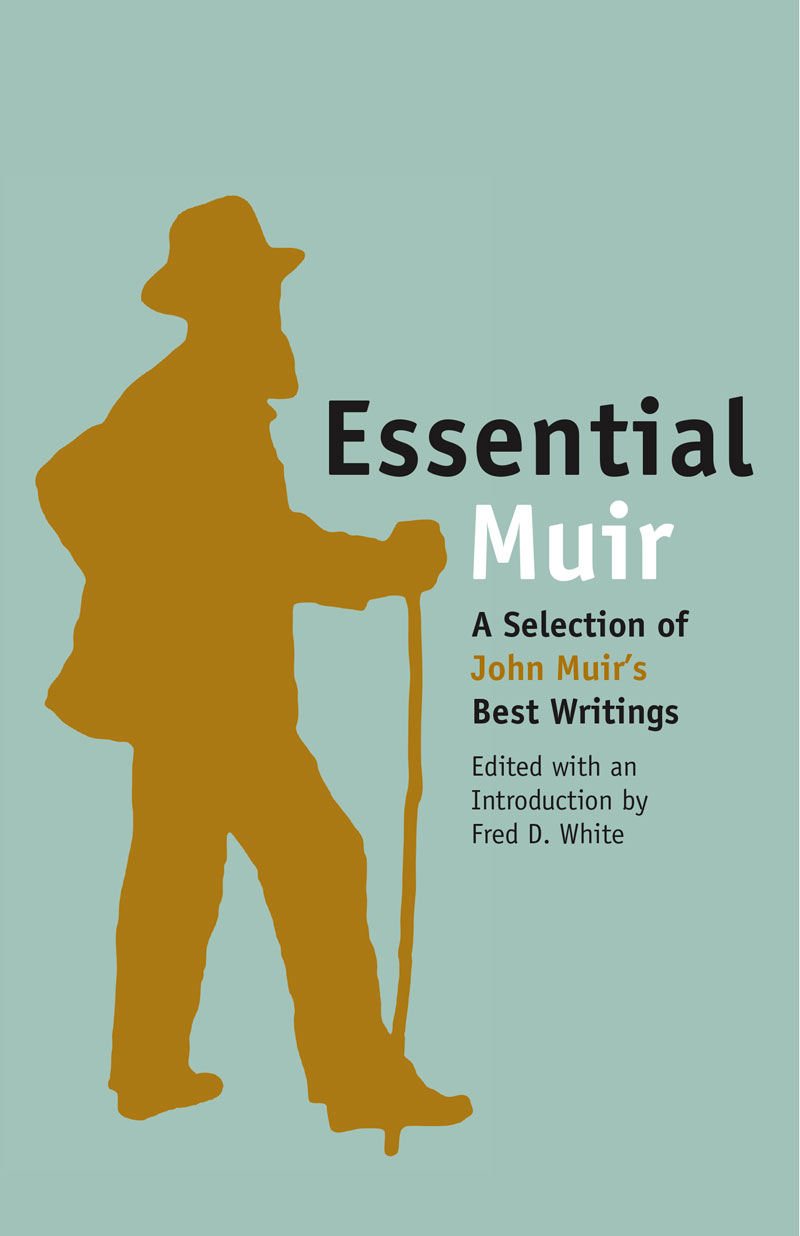 Essential Muir: A Selection of John Muir's Best Writings