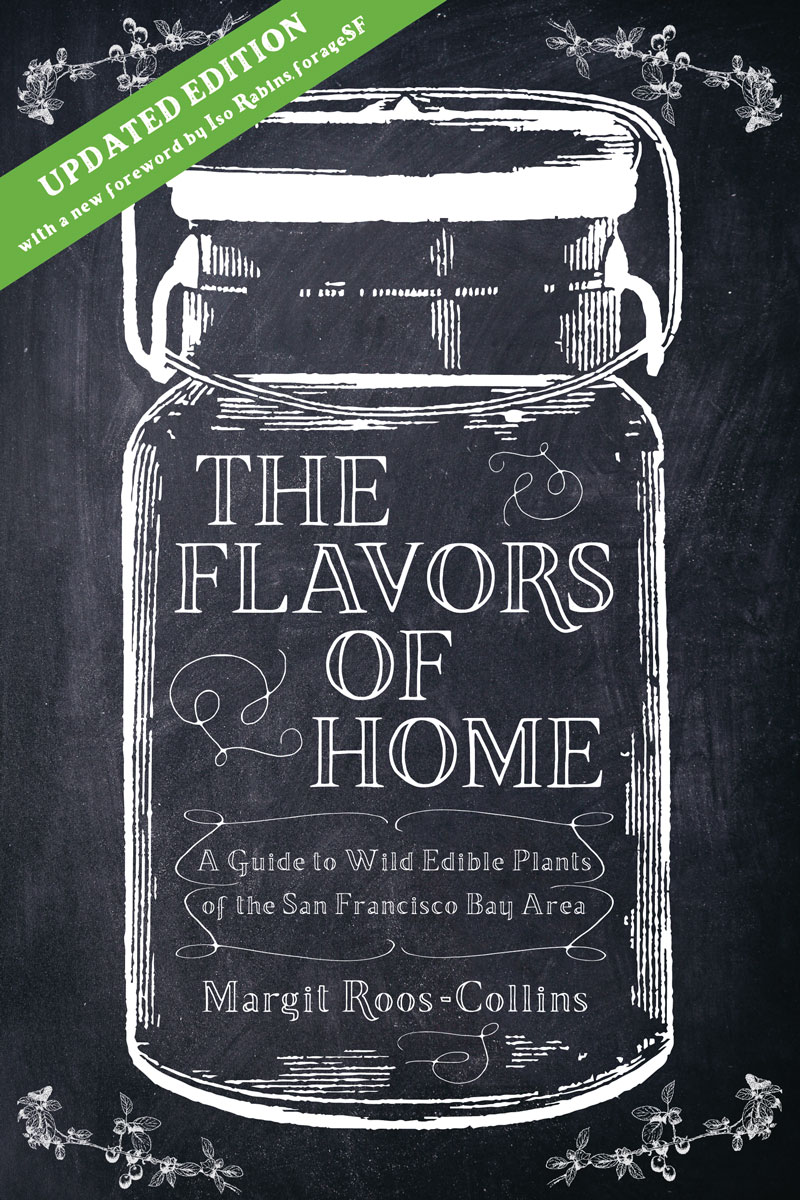 The Flavors of Home: A Guide to the Wild Edible Plants of the San Francisco Bay Area