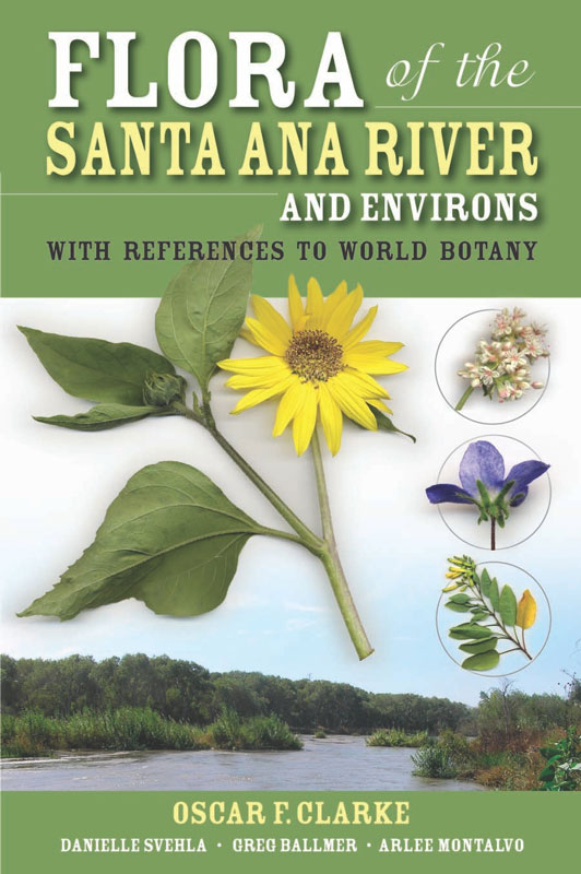 Flora of the Santa Ana River and Environs: With References to World Botany, New Edition