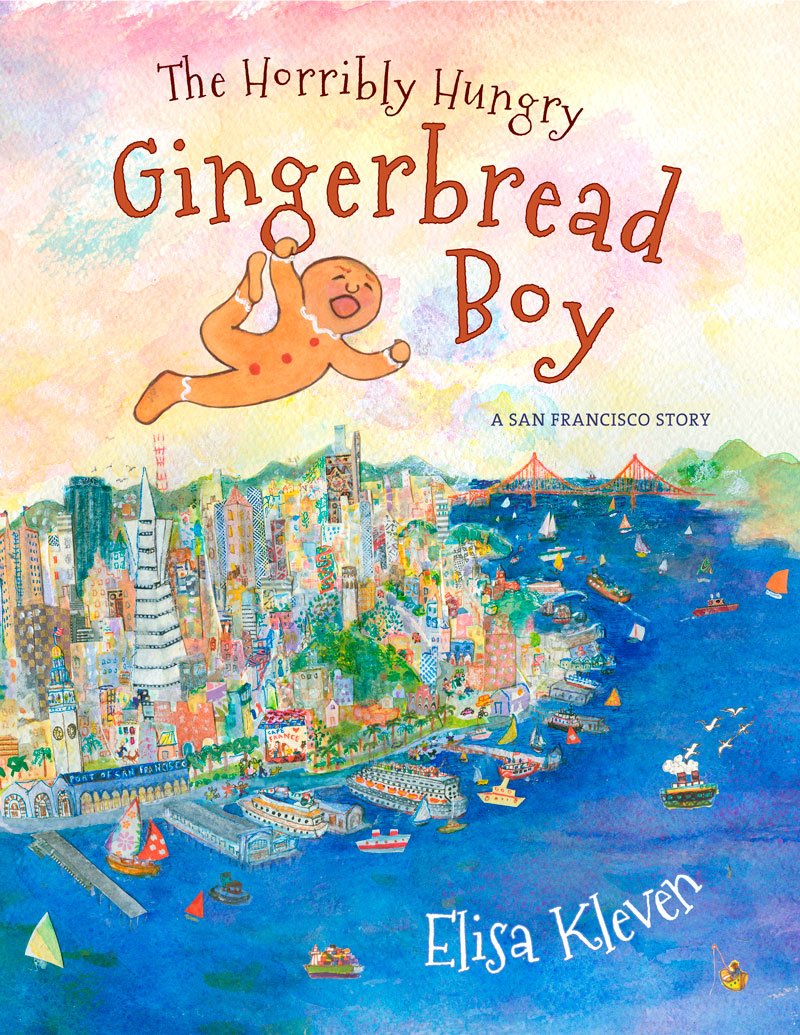 The Horribly Hungry Gingerbread Boy: A San Francisco Story
