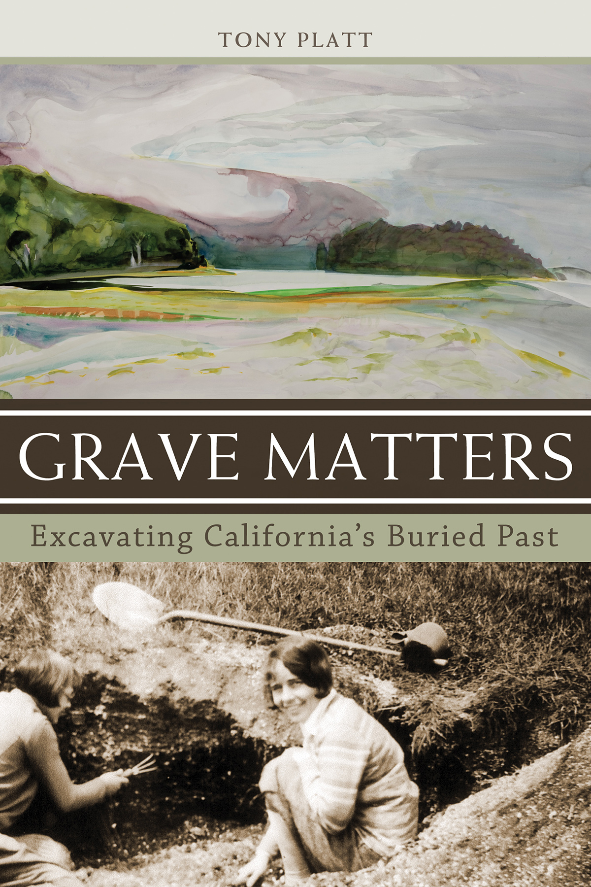 Grave Matters: Excavating California's Buried Past