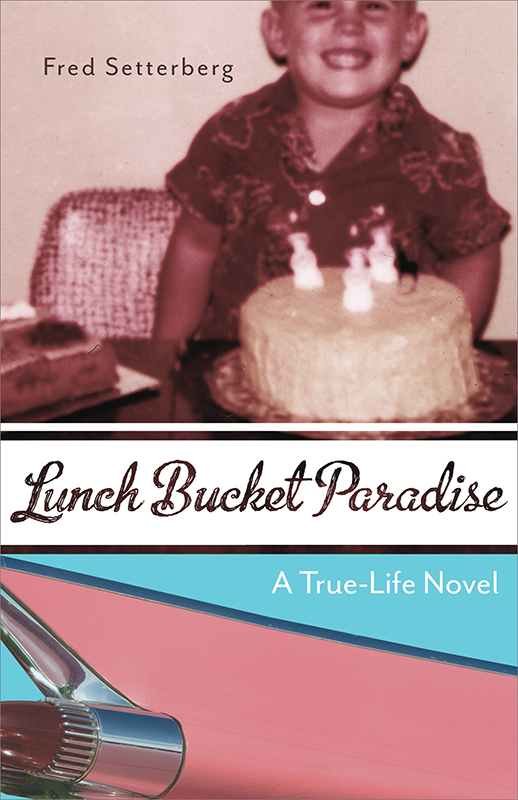 Lunch Bucket Paradise: A True-Life Novel