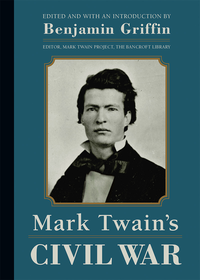 Mark Twain's Civil War: The Private History of a Campaign That Failed