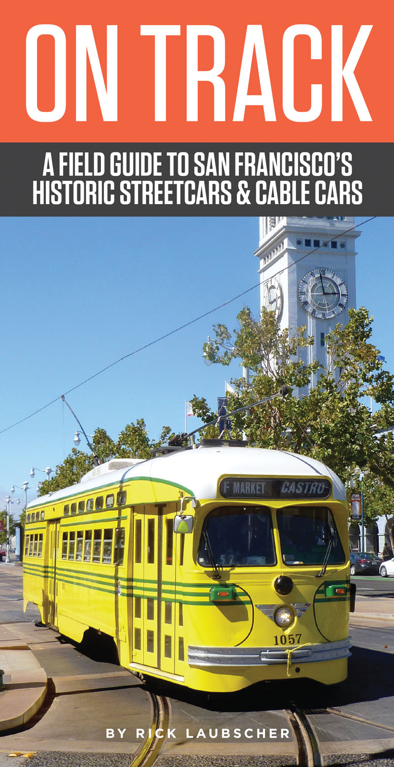 On Track: A Field Guide to San Francisco's Streetcars and Cable Cars