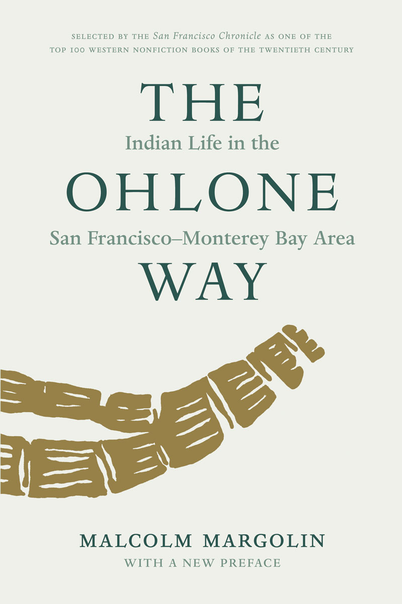 The Ohlone Way: Indian Life in the San Francisco-Monterey Bay Area