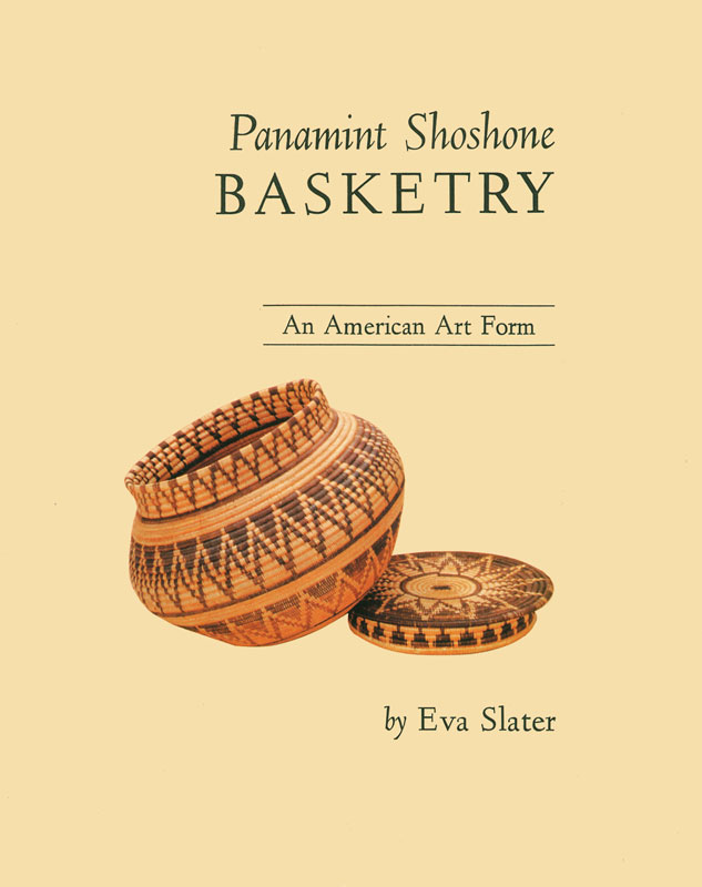 Panamint Shoshone Basketry: An American Art Form