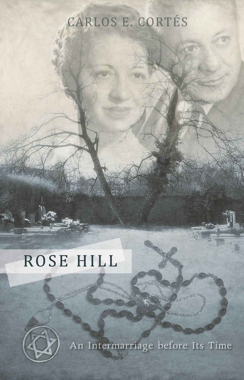 Rose Hill: An Intermarriage Before Its Time