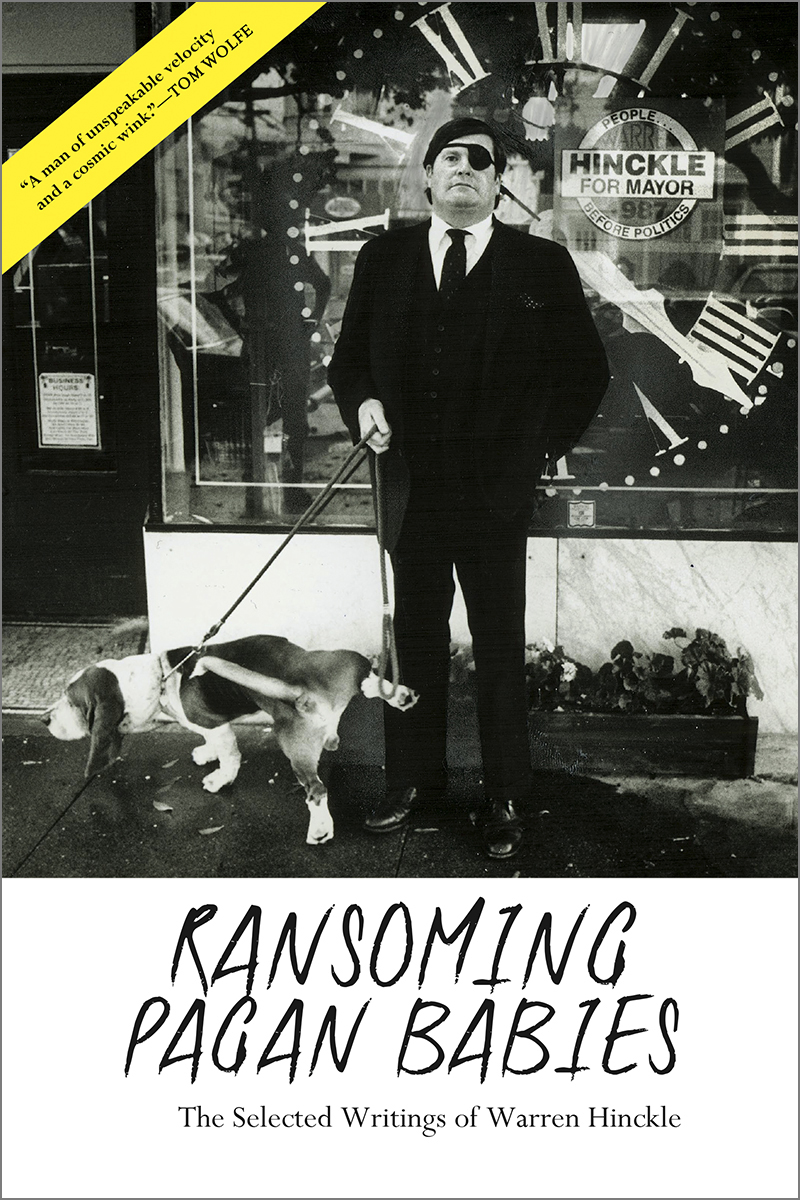Ransoming Pagan Babies: The Selected Writings of Warren Hinckle