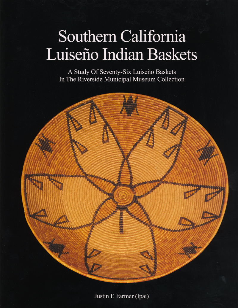 Southern California Luiseño Baskets: A Study of Seventy-Six Luiseño Baskets in the Riverside Municipal Museum Collection