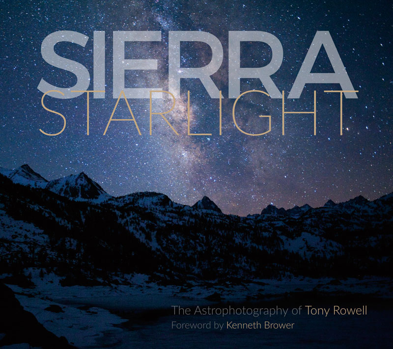 Sierra Starlight: The Astrophotography of Tony Rowell
