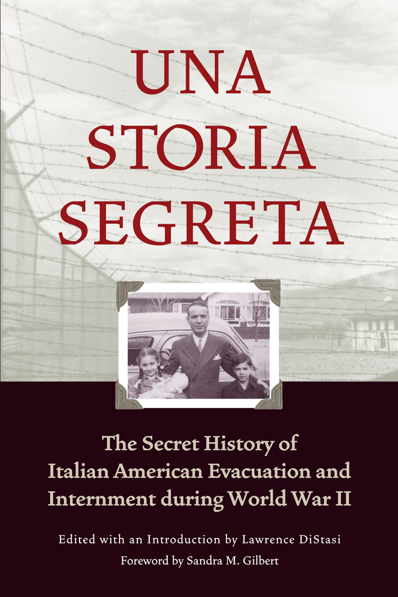 Una Storia Segreta: The Secret History of Italian American Evacuation and Internment During World War II