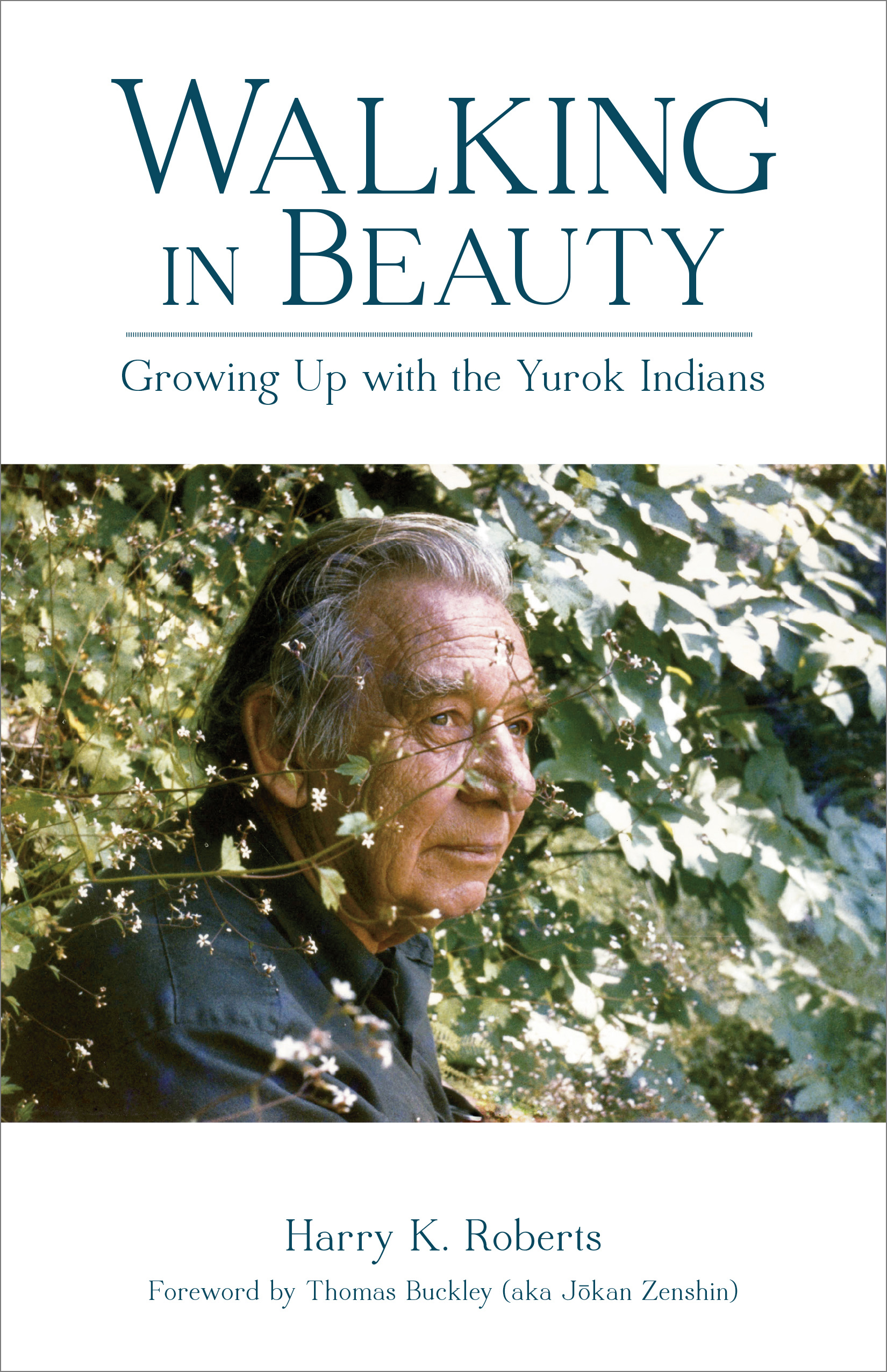 Walking in Beauty: Growing Up with the Yurok Indians
