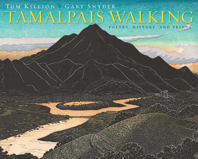 Tamalpais Walking: Poetry, History, and Prints