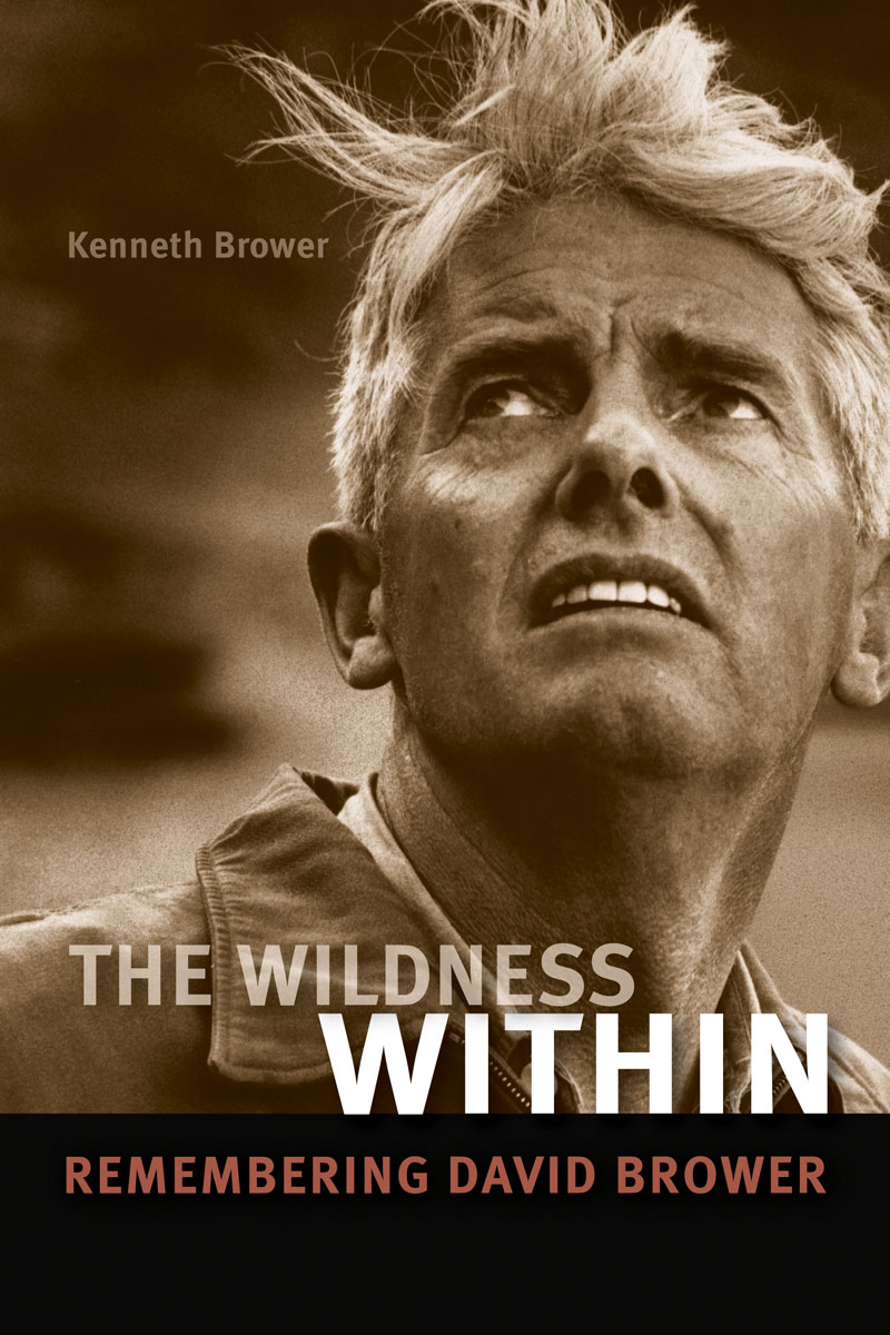 The Wildness Within: Remembering David Brower