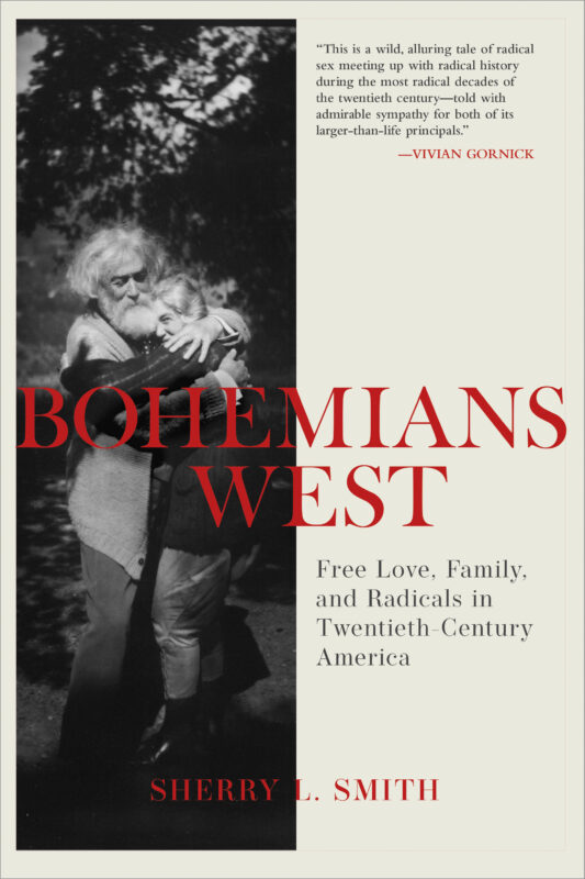 Bohemians West: Free Love, Family, and Radicals in Twentieth Century America