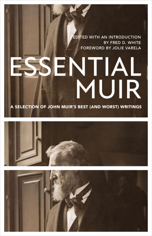 Essential Muir: A Selection of John Muir's Best (and Worst) Writings