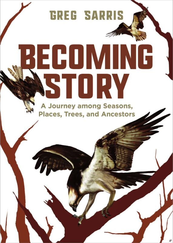 Becoming Story: A Journey among Seasons, Places, Trees, and Ancestors