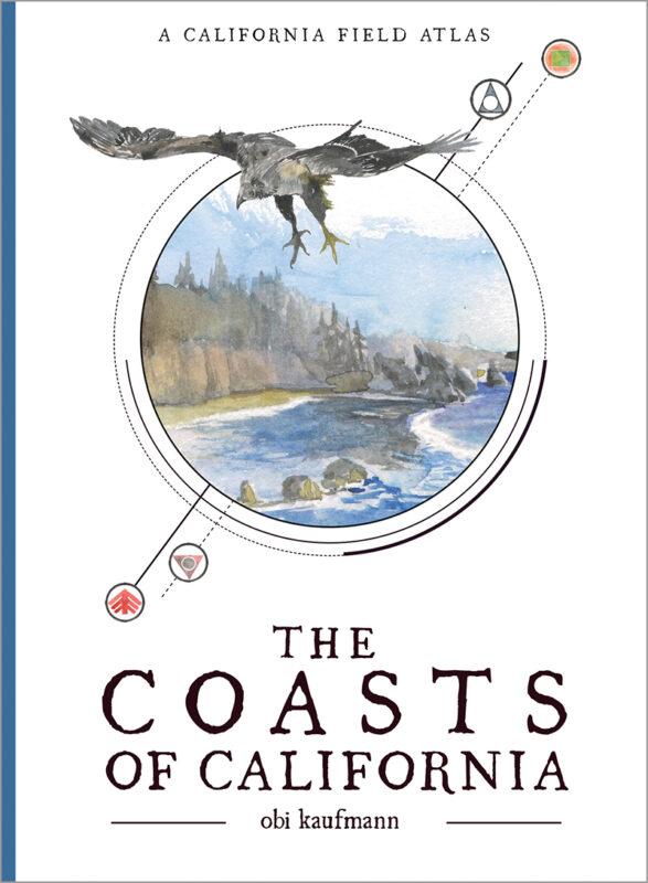 The Coasts of California: A California Field Atlas