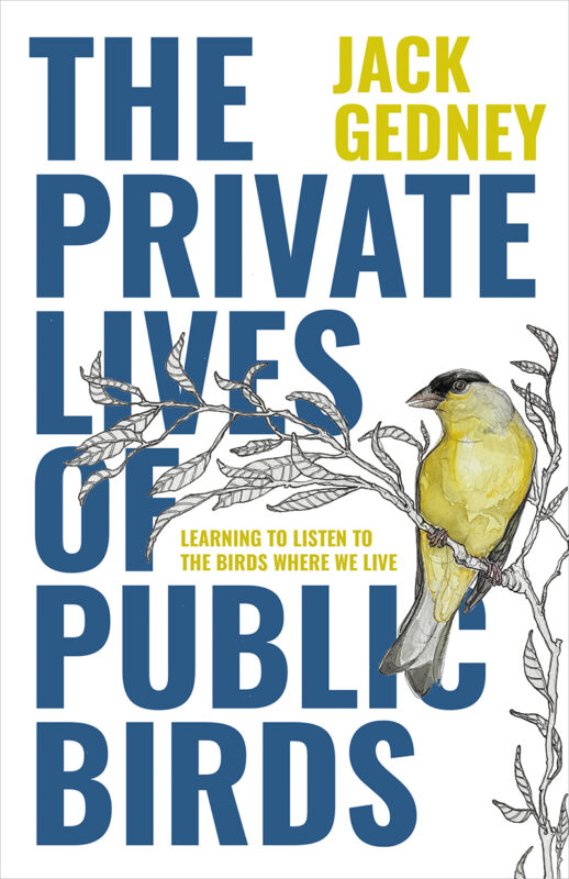 The Private Lives of Public Birds: Learning to Listen to the Birds Where We Live